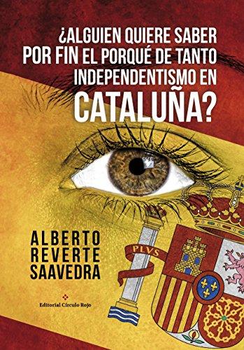 ¿Alguien quiere saber POR FIN el PORQUÉ de tanto independentismo en CATALUÑA?: Por un español catalán (PELIGRA la unidad porque NO se comprende)