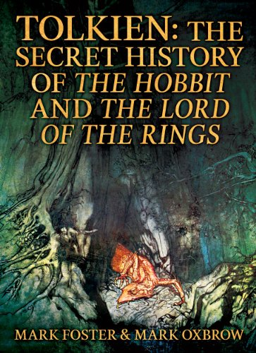 Tolkien: The Secret History Of The Hobbit And The Lord Of The ...