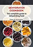 Best Dehydrator Cookbooks - Dehydrator Cookbook: The complete guide to dehydrating food Review