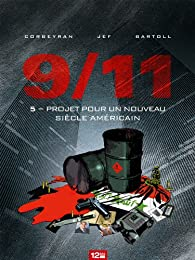 9/11, tome 5 : Projet pour un nouveau siècle américain par Jean-Claude Bartoll