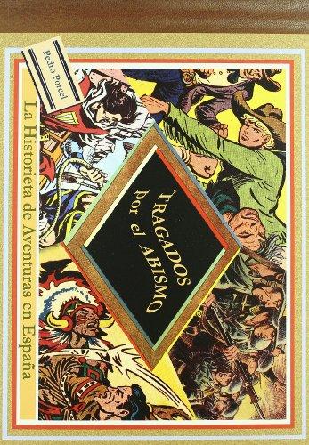Tragados por el abismo: La historieta de aventuras en España (Papers grisos) por Pedro Porcel Torrens