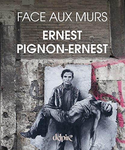 Ernest Pignon-Ernest Face aux Murs par Pignon-Ernest Ernest