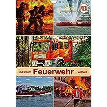 Feuerwehr - im Einsatz weltweit (Wandkalender 2018 DIN A4 hoch): Selbstlose Retter im gefährlichen Einsatz. (Planer, 14 Seiten ) (CALVENDO Menschen) [Kalender] [Apr 07, 2017] Roder, Peter