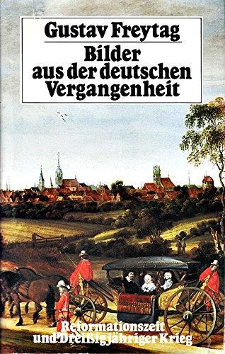 Bilder aus der deutschen Vergangenheit Band 2. Reformationszeit und Dreißigjähriger Krieg (originalverschweißtes Exemplar)