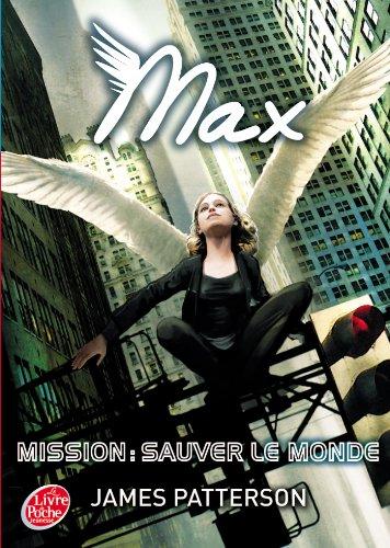 Max - Tome 3 - Mission : sauver le monde