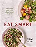 Eat Smart – Over 140 Delicious Plant-Based Recipes