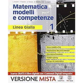Matematica Modelli E Competenze - Linea Gialla - Volume 1. Con Me Book E Contenuti Digitali Integrativi Online