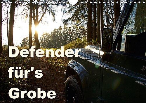 Preisvergleich Produktbild Defender für's Grobe (Wandkalender 2017 DIN A4 quer): Der Land Rover Defender, Arbeitstier mit Spassfaktor! (Monatskalender, 14 Seiten ) (CALVENDO Hobbys)