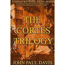 The Cortés Trilogy: Enigma Revenge Revelation