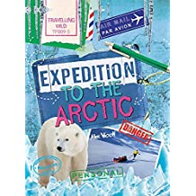 Expedition to the Arctic (Travelling Wild)