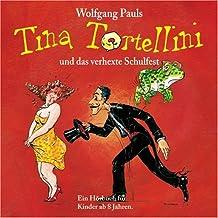 Tina Tortellini und das verhexte Schulfest