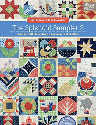 The Splendid Sampler 2: Another 100 Blocks from a Community of Quilters -
