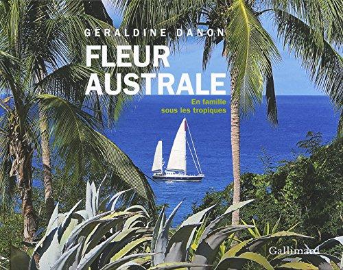 «Fleur australe»: En famille sous les Tropiques par Géraldine Danon