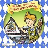 Maxl bei der Fischer-Vroni (Bayernmaxl 3)