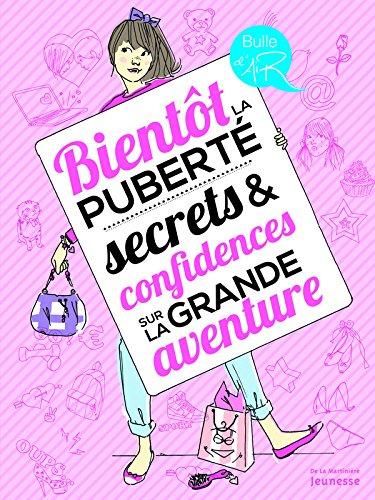 Bientôt la puberté, secrets & confidences sur la grande aventure par Veronique Corgibet