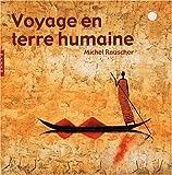 Voyage en terre humaine : Peintures, encres, photographies et textes
