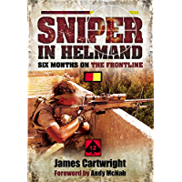 Sniper in Helmand: Six Months on the Frontline (English Edition)