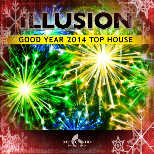 Illusion good year 2014 top house de frenmad sur amazon for Good house music