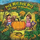 Pick Me! Pick Me! The Story of the Magic Pumpkin (English Edition)