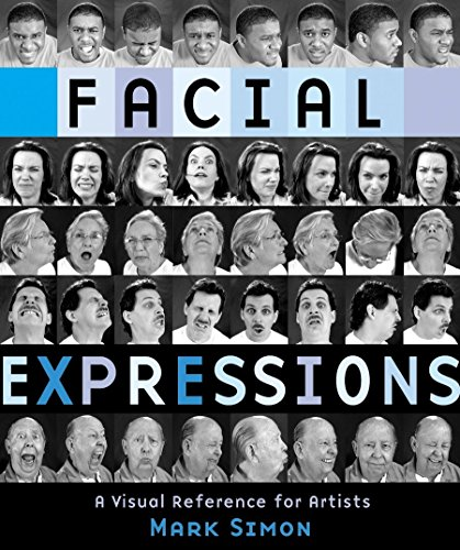 Facial Expressions: A Visual Reference For Artists di Mark Simon