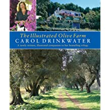 The Illustrated Olive Farm: A Newly Written, Illustrated Companion to Her Bestselling Trilogy: A Memoir of Life, Love and Olive Oil in the South of France