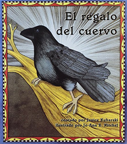 El Regalo Del Cuervo (Books for Young Learners) por Janice Kuharski