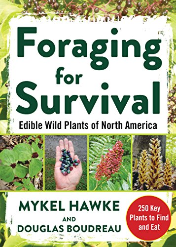 Foraging for Survival: Edible Wild Plants of North America (Botanical Infusion)