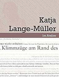 Im Atelier. Beiträge zur Poetik der Gegenwartsliteratur 07/08 / Klimmzüge am Rand des eigenen Horizonts: Werkstattgespräch mit Katja Lange-Müller
