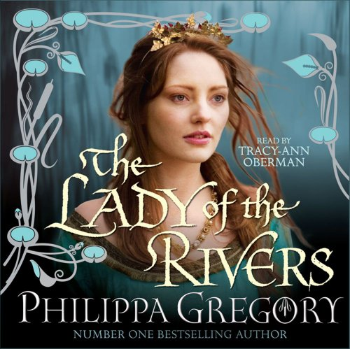 The Lady of the Rivers (COUSINS' WAR)