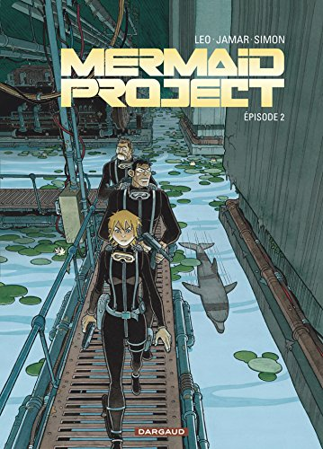 Mermaid Project - tome 2 - Mermaid project (Episod...