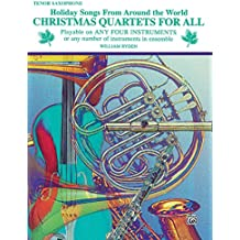 Christmas Quartets for All (Holiday Songs from Around the World): Tenor Saxophone