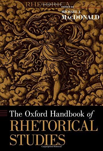 The Oxford Handbook of Rhetorical Studies (Oxford Handbooks)