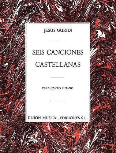 Descargar Libro Jesus Guridi: Seis Canciones Castellanas de Jesus Guridi