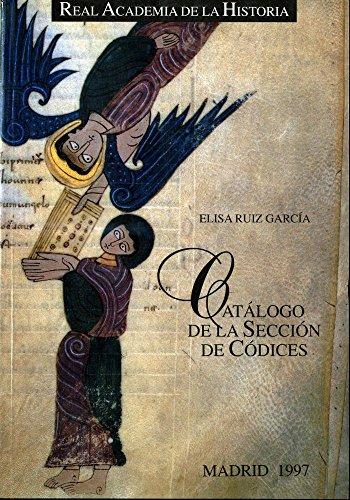 Catálogo de la Sección de Códices de la Biblioteca de la R.A.H.ª (Otras publicaciones. Biblioteca.)