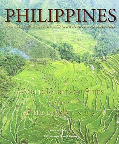 Living Landscapes and Cultural Landmarks: World Heritage Sites in the Philippines por Augusto F Villalon