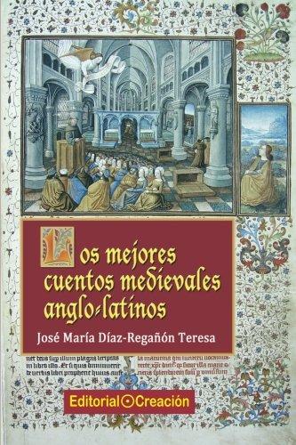 Los mejores cuentos medievales anglo-latinos (Cuentos, Mitos y Leyendas) por José María Díaz-Regañón Teresa