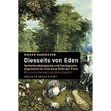 Diesseits von Eden: Verhaltensbiologische und theologische Argumente für eine neue Sicht der Tiere
