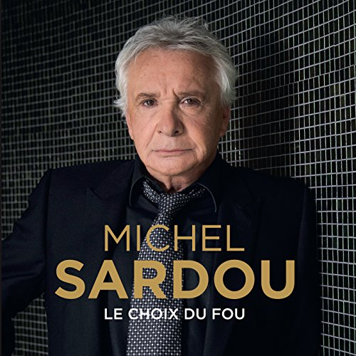 Le Choix du Fou - Album de Michel Sardou - Version CD Digipack