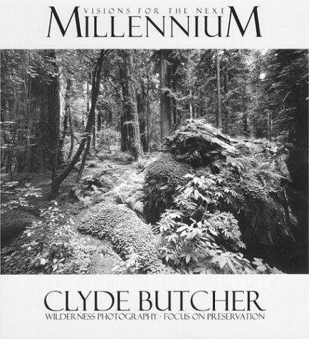 Visions for the Next Millennium: Clyde Butcher Wilderness Photography Focus on Preservation