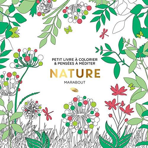 Nature : Petit livre à colorier & pensées à méditer par Marabout
