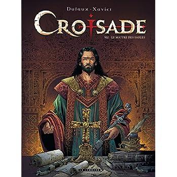 Croisade - tome 7 - Le maître des sables