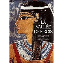 La Vallée des Rois. Les tombes et les temples funéraires de Thèbes-Ouest