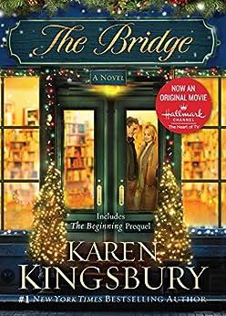 The Bridge: A Novel by [Kingsbury, Karen]