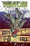 [Teenage Mutant Ninja Turtles Volume 6: City Fall Part 1 (Teenage Mutant Ninja Turtles Graphic Novels)] [By: Waltz, Tom] [November, 2013] - IDW Publishing - 07/11/2013