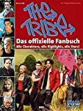 The Tribe - Das offizielle Fanbuch: Alle Charaktere, alle Highlights, alle Stars!
