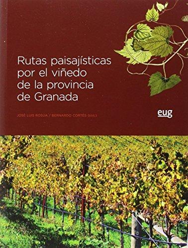 Rutas paisajísticas por el viñedo de la provincia de Granada por José Luis Rosúa