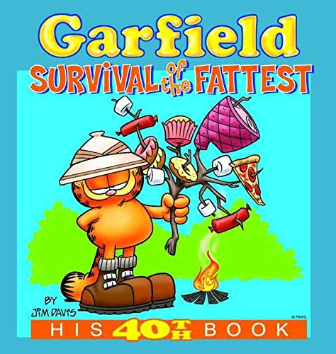 [(Garfield #40: Survival of the Fatte : Survival of the Fattest, His 40th Book)] [By (author) Jim Davis] published on (March, 2004)