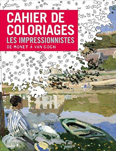 Cahier de coloriages Les Impressionnistes : De Monet à Van Gogh par Collectif