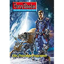 "Perry Rhodan 2600: Das Thanatos-Programm (Heftroman): Perry Rhodan-Zyklus ""Neuroversum"" (Perry Rhodan-Die Gröβte Science- Fiction- Serie)"