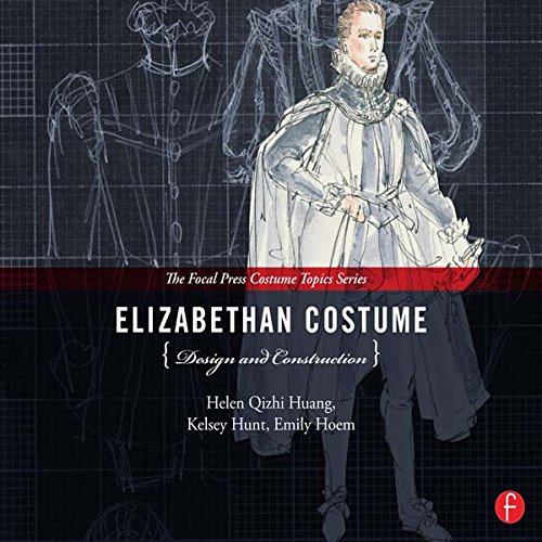 Dress Kostüm Front - Elizabethan Costume Design and Construction: (The Focal Press Costume Topics Series) (English Edition)